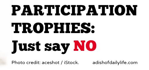 Participation.Trophies.Just.Say.No 2